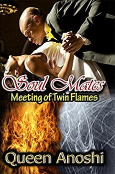 Soul Mates: Meeting of Twin Flames by [Anoshi, Queen]