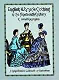 img - for English Women's Clothing in the Nineteenth Century: A Comprehensive Guide with 1,117 Illustrations (Dover Fashion and Costumes) book / textbook / text book