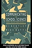 Communicating in School Science, Di Bentley and Mike Watts, 1850006423