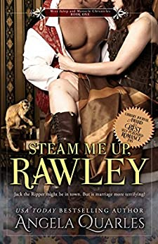 Steam Me Up, Rawley: A Steampunk Romance (The Mint Julep & Monocle Chronicles Book 1) by [Quarles, Angela]