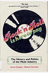 Rock 'N' Roll Is Here to Pay: The History and Politics of the Music Industry Hardcover