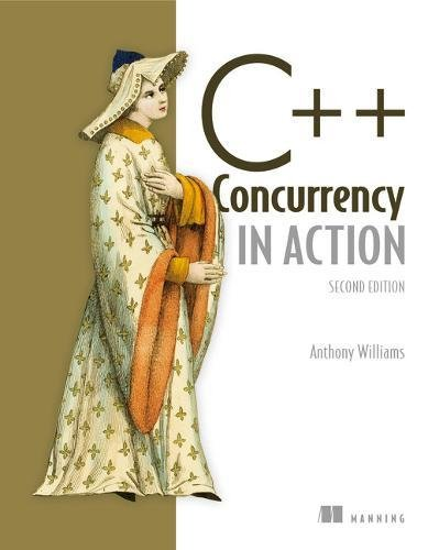 C++ Concurrency in Action by Manning Publications