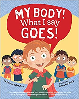 d4b77f43 My Body! What I Say Goes!: Teach children body safety, safe/unsafe ...