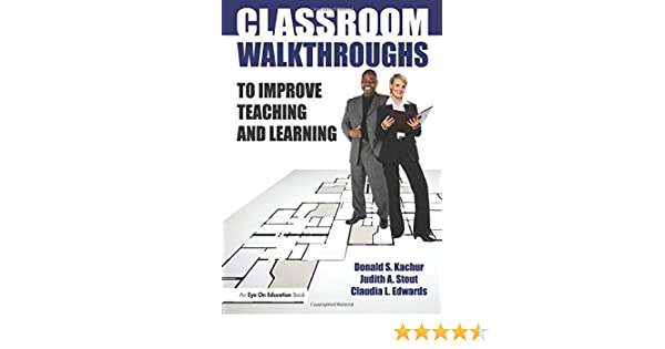 Classroom Walkthroughs To Improve Teaching And Learning Judy Stout