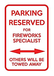 Parking Reserved For Fireworks Specialist Others Towed 12X18 Aluminum Metal Sign