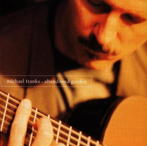 Abandoned Garden - Michael Franks