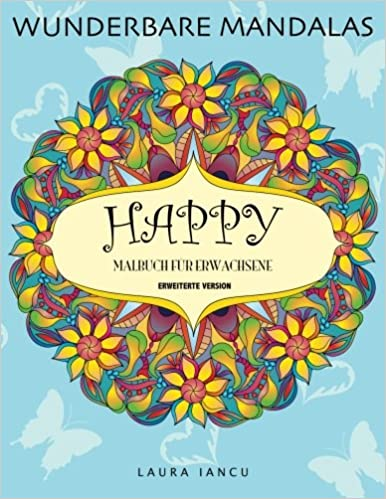 Happy: Malbuch fur Erwachsene (Wunderbare Mandalas)