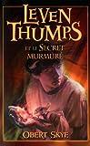 leven thumps tome 2 leven thumps et le secret murmur?