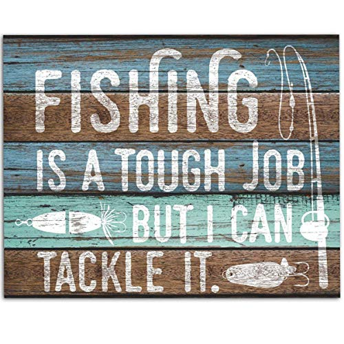 (Fishing Is A Tough Job But I Can Tackle It - 11x14 Unframed Art Print - Great Fishing Boat/House Decor, Also Makes a Great Gift Under $15 (Printed on Paper, Not Wood))