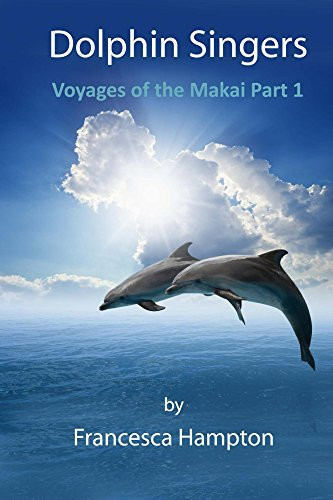 Dolphin Singers: Voyages of the Makai Part 1