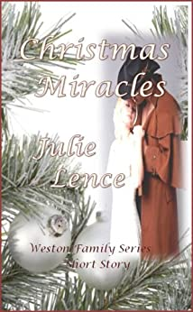 Christmas Miracles (Weston Family Series--Short Story Book 1) by [Lence, Julie]