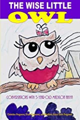 The Wise Little Owl: Conversations with Five-Year-Old Madison Aniya Paperback