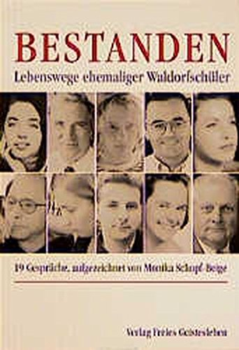Bestanden: Lebenswege ehemaliger Waldorfschüler. 19 Gespräche