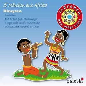 5 Märchen aus Afrika (Märchen aus aller Welt) Hörbuch