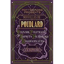 Nouvelles de Poudlard : Pouvoir, Politique et Esprits frappeurs Enquiquinants (Pottermore Presents (Français))