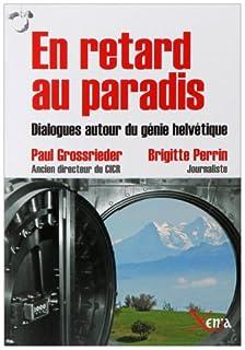 En retard au paradis : dialogues autour du génie helvétique, Perrin, Brigitte