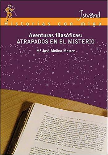 Aventuras Filosóficas: Atrapados en el Misterio (Spanish Edition): Ma José Molina Mestre: 9788495895790: Amazon.com: Books