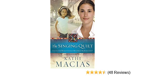 The Singing Quilt The Quilt Series Kindle Edition By Kathi