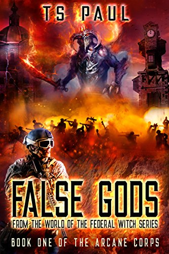 False Gods: From the World of the Federal Witch Series (Arcane Corps Book 1)