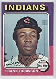Frank Robinson (Baseball Card) 1975 Topps - [Base] #580