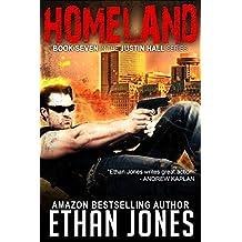 Homeland: A Justin Hall Spy Thriller: Action, Mystery, International Espionage and Suspense - Book 7