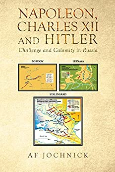 Download for free Napoleon, Charles XII and Hitler Challenge and Calamity in Russia