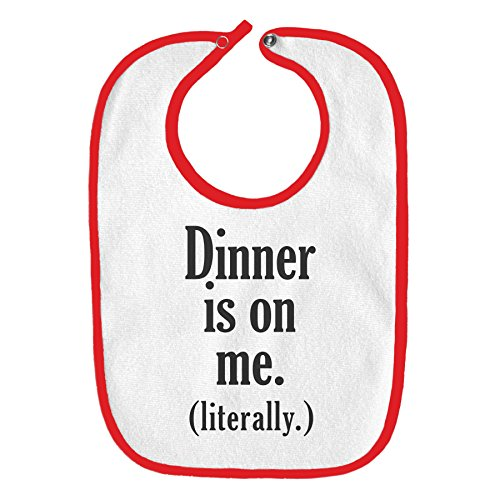 Sp Dinner (Dinner Is On Me, Literally Funny Parody Infant Baby Bib - White with Cherry Red Edging)