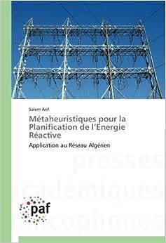 Métaheuristiques pour la Planification de l'Energie Réactive: Application au Réseau Algérien (Omn.Pres.Franc.)
