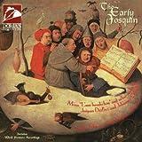 The Early Josquin -  Magnificat, Missa L'ami Baudechon, Etc