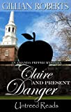 Front cover for the book Claire and Present Danger (An Amanda Pepper Mystery) by Gillian Roberts