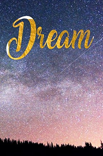 Download Dream: Inspirational Designer Notebook with 120 Lined Pages (Inspirational Notebooks) pdf epub