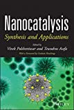 img - for Nanocatalysis: Synthesis and Applications book / textbook / text book