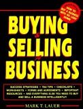 img - for Buying & Selling a Business by Mark T. Lauer (1995-03-03) book / textbook / text book