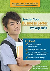 Sharpen Your Business Letter Writing Skills (Sharpen Your Writing Skills)