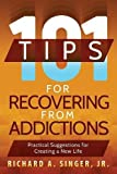 img - for 101 Tips for Recovering from Addictions: Practical Suggestions for Creating a New Life book / textbook / text book