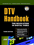 DTV: The Revolution in Digital Video (McGraw-Hill Video/Audio Professional)