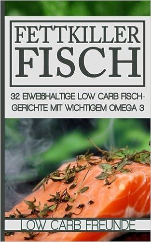 Fettkiller Fisch: 9 eiweißhaltige Low Carb Fischgerichte mit