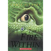 The Fire Within by Chris D'Lacey (2007-03-01)