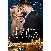 Uma Noite em Sevilha (Série Vozes do Amor Livro 2)