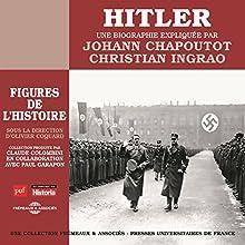 Hitler, une biographie expliquée (Les figures de l'histoire) | Livre audio Auteur(s) : Christian Ingrao, Johann Chapoutot Narrateur(s) : Johann Chapoutot, Christian Ingrao