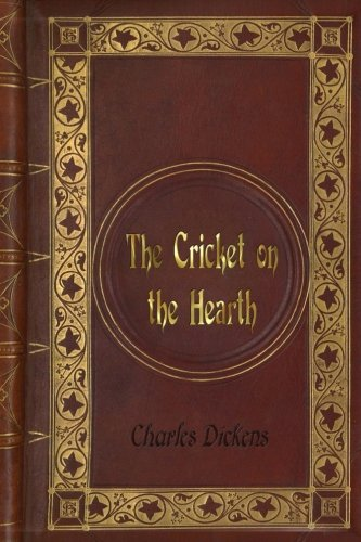 Charles Dickens: The Cricket on the (A Cricket On The Hearth)