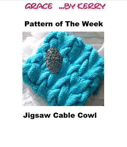Jigsaw Stitch Cable Weave Cowl Knitting Pattern: Pattern of The Week (Issue Book (Knitting Woven Stitch)