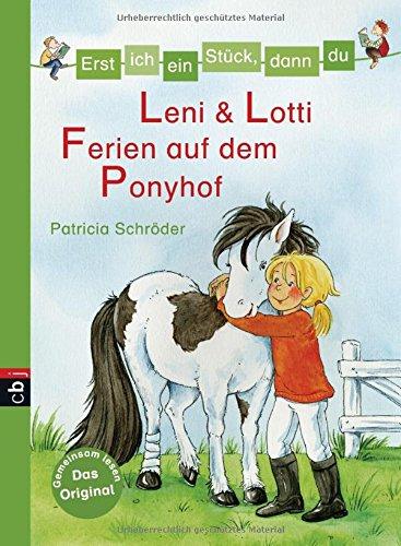 Erst ich ein Stück, dann du - Leni & Lotti - Ferien auf dem Ponyhof (Erst ich ein Stück... Das Original, Band 25)