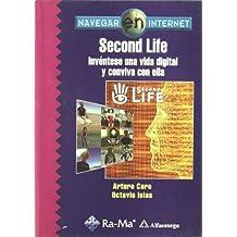 Second Life. Invéntese una vida digital y conviva con ella