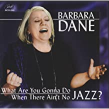 What Are You Gonna Do When There Ain't No Jazz?