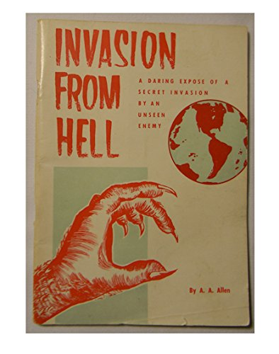 Invasion From From Hell (A daring expose of a secret invasion by an unseen enemy)