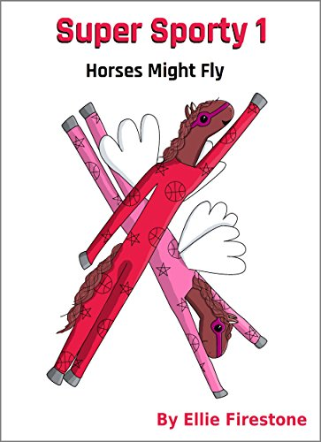 Super Sporty 1: Horses Might Fly