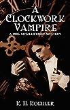 A Clockwork Vampire, K. H. Koehler, 0982676131