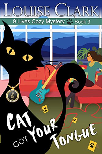 Cat Got Your Tongue (The 9 Lives Cozy Mystery Series Book 3) by [Louise Clark]