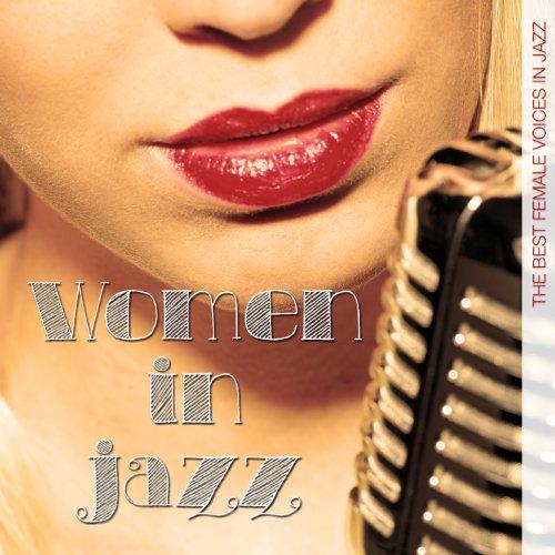 Women in Jazz (The Best Female Voices in Jazz) (Best Female Voices In Music)